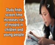 A new study has revealed a link between increase in screen time with high risk and severity of myopia, or short-sightedness in children and young adults.<br/><br/>Myopia is a condition in which distant objects appears blurry. High levels of smart device screen time, such as looking at a mobile phone, is associated with around a 30 per cent higher risk of myopia and, when combined with excessive computer use, that risk rose to around 80 per cent. <br/><br/>High amount of myopia increases risk of major ocular disorders as retinal tearing and glaucoma. <br/><br/>Around half the global population is expected to have myopia by 2050, so it is a health concern that is escalating quickly. People should review their relationship with electronic devices.<br/>